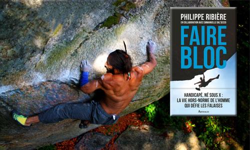 Faire bloc : Ribière, handi-grimpeur, son livre vertigineux