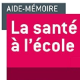 Aide-mémoire - La santé à l'école - en 24 notions - 2e éd. (miniature 1)