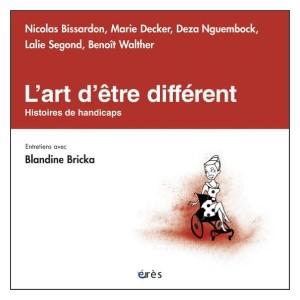 L'art d'être différent - Histoires de handicaps (image 1)