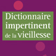 Dictionnaire impertinent de la vieillesse (miniature 1)