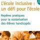 L'école inclusive : un défi pour l'école : Repères pratiques (miniature 1)