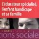 L'éducateur spécialisé, l'enfant handicapé et sa famille (miniature 1)