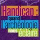 Handicap : quand l'archéologie nous éclaire (miniature 1)