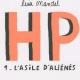 HP  Tome 1 : L'asile d'aliénés : De 1968 à 1973 (miniature 1)