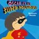Oscar et ses super-pouvoirs! (miniature 1)
