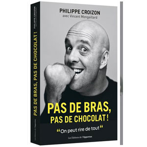 Pas de bras, pas de chocolat : on peut rire de tout ! (image 1)