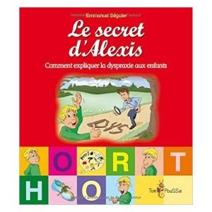 Image Le secret d'Alexis - Comment expliquer la dyspraxie